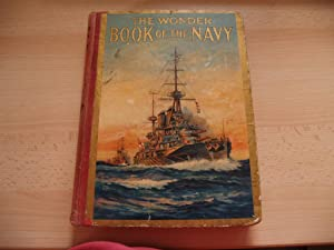The Wonder Book of the Navy 3rd: Edited by Harry