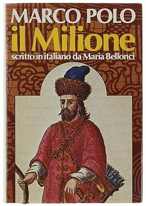 IL MILIONE. Scritto in italiano da Maria: Polo Marco.