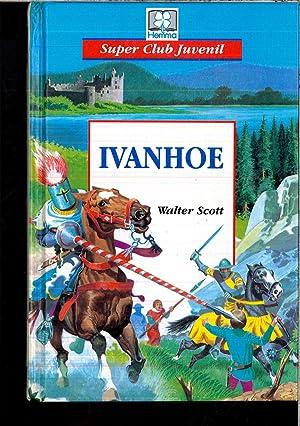 Ivanhoe (SUPER CLUB JUVENIL): Scott, Walter