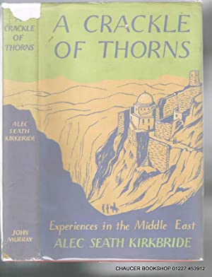 A Crackle of Thorns: Experiences in the: KIRKBRIDE, Sir Alec