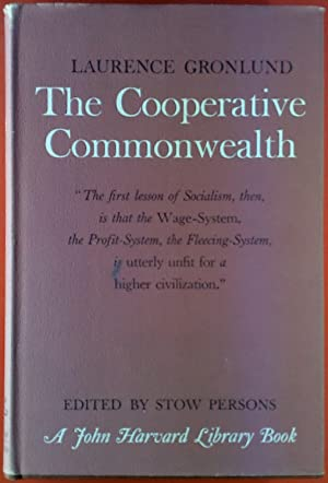 The Coopertive Commonwealth. A John Harvard Library Book.: Laurence Gronlund, Stow Persons