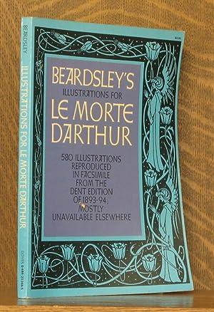 Beardsleys Illustrations for Le Morte D'Arthur: Aubrey Vincent Beardsley