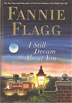 I Still Dream About You (signed): Flagg, Fannie [Patricia