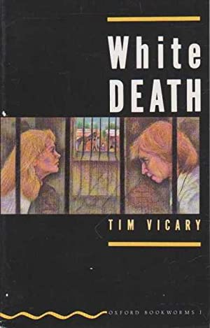White Death [Oxford Bookworms 1]: Tim Vicary