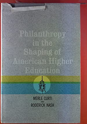 Philanthropy in the Shaping of American Higher Education: Merle Curti, Roderik Nash