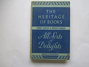 All sorts of delights (Heritage of books,1st series;book 3): Parker, Ernest Walter