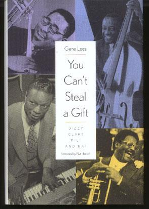 You Can't Steal a Gift: Dizzy, Clark, Milt, and Nat