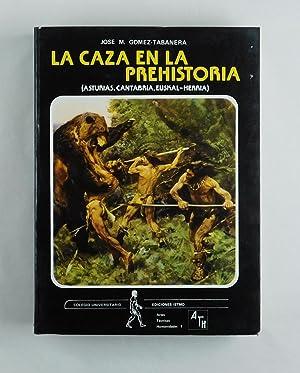 La caza en la prehistoria (Asturias, Cantabria,: Gomez-Tabanera, Jose Manuel: