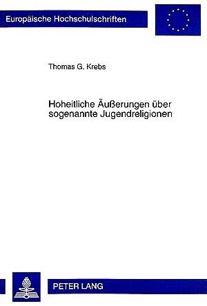 Hoheitliche Äußerungen über sogenannte Jugendreligionen: Thomas G. Krebs