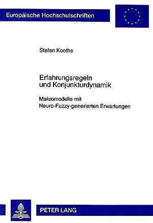Erfahrungsregeln und Konjunkturdynamik : Makromodelle mit Neuro-Fuzzy-generierten Erwartungen: ...