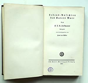 Lebens-Ansichten des Katers Murr. Neu herausgegeben von Hans von Müller.: Hoffmann, E.T.A.