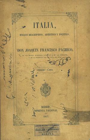 ITALIA, ENSAYO DESCRIPTIVO, ARTÍSTICO Y POLÍTICO.: PACHECO, Joaquín Francisco.