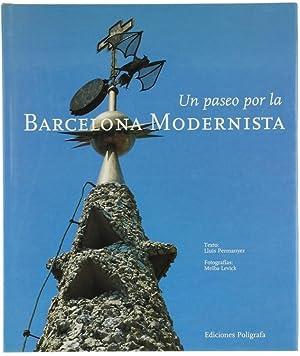Seller image for UN PASEO POR LA BARCELONA MODERNISTA.: for sale by Bergoglio Libri d'Epoca