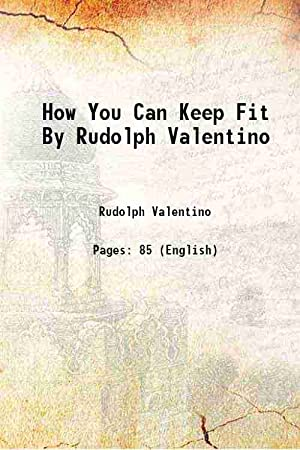 How You Can Keep Fit 1923: Rudolph Valentino