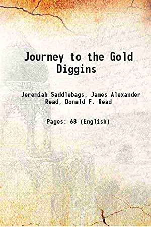 Journey to the Gold Diggins [Hardcover]: Jeremiah Saddlebags, James