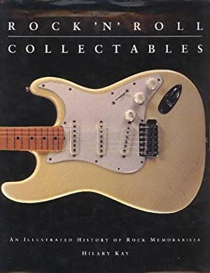 Rock 'n' Roll Collectables - An Illustrated History of Rock Memorabilia