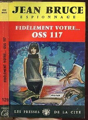 """FIDELEMENT VOTRE. OSS 117 - COLLECTION """"ESPIONNAGE"""": BRUCE JEAN"""