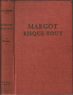 Margot risque-tout: Mériel Max