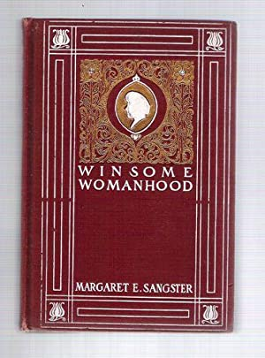 Winsome Womanhood/Familiar Talks on Life and Conduct: Sangster, Margaret E.