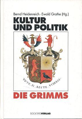 Kultur und Politik - Die Grimms.: Heidenreich, Bernd und