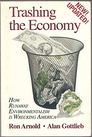 Trashing the Economy: How Runaway Environmentalism is Wrecking America
