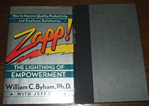Zapp! : the Lightning of Empowerment How to Improve Productivity, Quality, and Employee Satisfaction