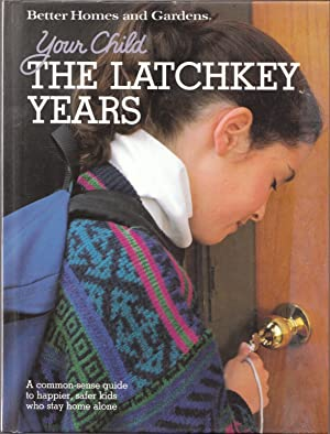Your Child: the Latchkey Years