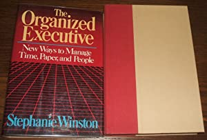 The Organized Executive: a Program for Productivity New Ways to Manage Time, Paper, and People