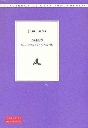 Diario de un nuevo mundo: Larrea, Juán