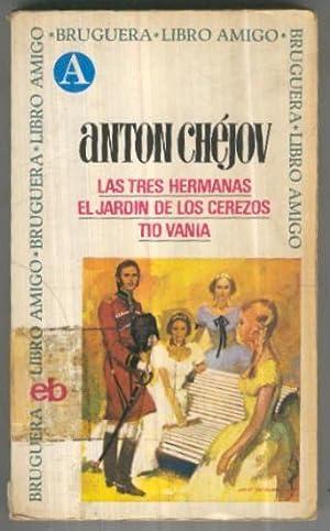 Las tres hermanas-El jardin de los cerezos-Tio: Anton Chejov