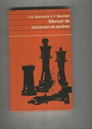 Manual de iniciacion al ajedrez: I.A. Horowitz y