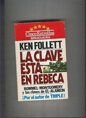 La clave esta en Rebeca: Ken Follet