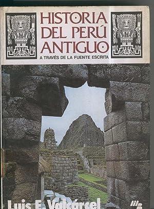 Historia del Peru antiguo a traves de: Luis E. Valcarcel