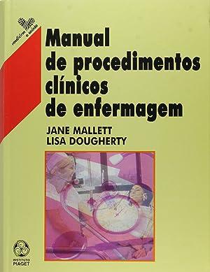 Manual de Procedimentos Clínicos de Enfermagem: Mallett , Jane