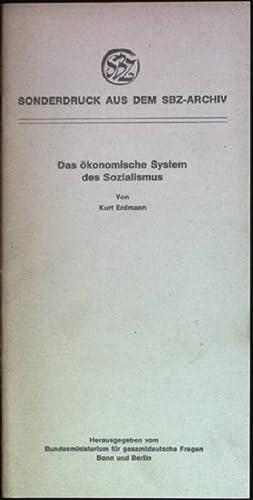 Das ökonomische System des Sozialismus Sonderdruck aus: Erdmann, Kurt: