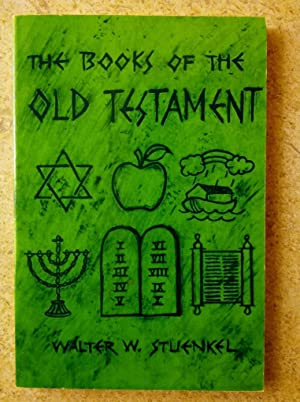 The Books of the Old Testament: Stuenkel, Walter W.