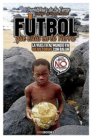Fútbol que estás en la Tierra La: David Ruiz De