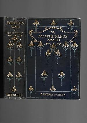 A Motherless Maid: Evelyn Everett-Green; E. Everett-Green