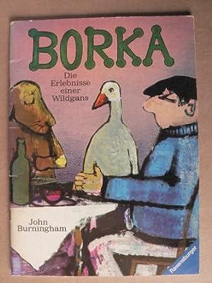 Bild des Verkäufers für Borka - Die Erlebnisse einer Wildgans zum Verkauf von Antiquariat UPP