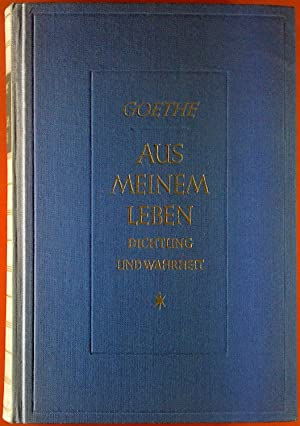 Aus meinem Leben. Dichtung und Wahrheit. Erster und zweiter Teil.: Goethe