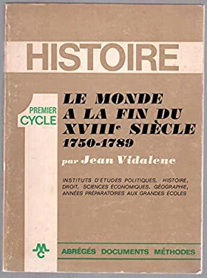 HISTOIRE- LE MONDE A LA FIN DU: Vidalenc Jean