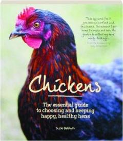 Chickens The Essential Guide to Choosing & Keeping Happy Healthy Hens