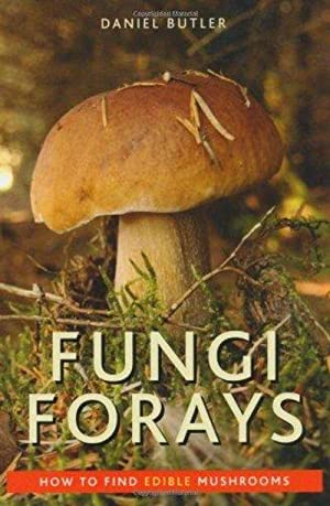 Fungi Forays: How to Find Edible Mushrooms