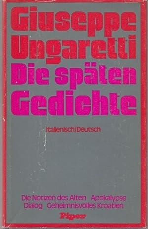 Die späten Gedichte. Italienisch / Deutsch. Übertragung: Ungaretti, Giuseppe