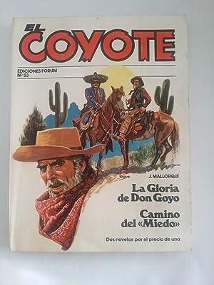 El coyote: La gloria de Don Goyo.: J. Mallorqui