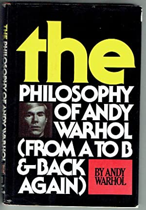 The Philosophy of Andy Warhol (From A to B and Back Again). First Edition published by Harcourt B...
