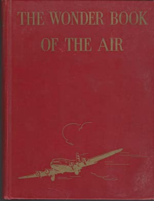 The Wonder Book of the Air, by C. B. Allen . and Lauren D. Lyman . Revised and Edited by Francis ...