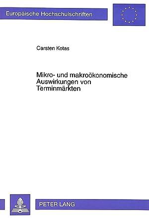 Mikro- und makroökonomische Auswirkungen von Terminmärkten : Zur Synthese zwischen Portfoliotheorie...