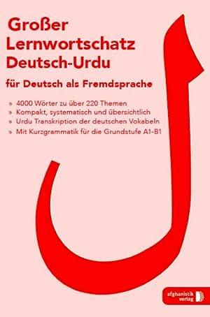 Bild des Verkäufers für Großer Lernwortschatz Deutsch - Urdu für Deutsch als Fremdsprache : Für Asylbewerber und Flüchtlinge aus Pakistan zum Verkauf von AHA-BUCH GmbH