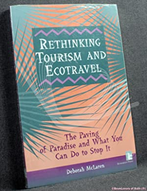Rethinking Tourism and Ecotravel: The Paving of: Deborah McLaren